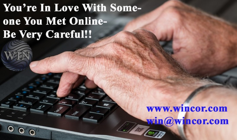 You Met Online and You're In Love-Be Very Careful !